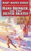 Hans Brinker or the Silver Skates