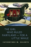 The Girl Who Ruled Fairyland--For a Little While
