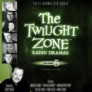 The Twilight Zone Radio Dramas, Vol. 5