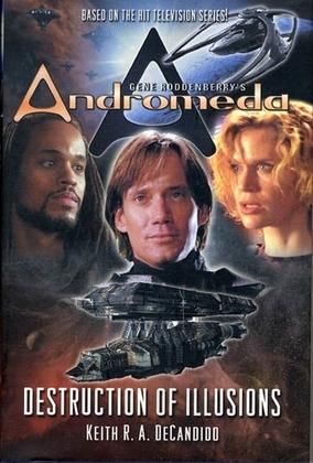 Gene Roddenberry's Andromeda: Destruction of Illusions