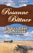 Rosanne Bittner - Into the Prairie