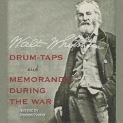 Drum-Taps and Memoranda During the War