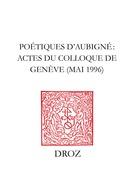 Poétiques d'Aubigné.  / Préface de Michel Jeanneret