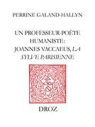 """Un Professeur-poète humaniste : Joannes Vaccaeus, """"La Sylve Parisienne"""" (1522)"""