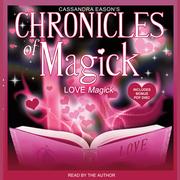 Chronicles of Magick: Love Magick
