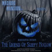 Macabre Mansion Presents ... The Legend of Sleepy Hollow