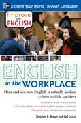 Improve Your English: English in the Workplace (DVD w/ Book) : Hear and see how English is actually spoken--from real-life speakers