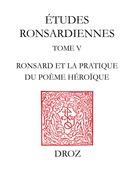 """La """"Franciade"""" sur le métier : Ronsard et la pratique du poème héroïque"""