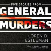 Five Stories from General Murders
