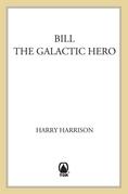 Bill, The Galactic Hero