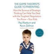 The Game Theorist's Guide to Parenting