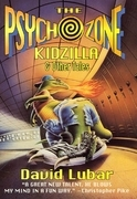 The Psychozone: Kidzilla and Other Tales