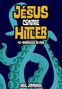 Jésus contre Hitler, ép.2 : Tentacules en folie