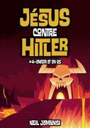 Jésus contre Hitler, ép.4 : Enfer et en os !