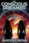 The Conscious Dreamer Series, Books 1, 2, and 3