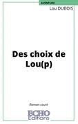 Des choix de Lou(p)