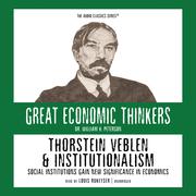 Thorstein Veblen and Institutionalism