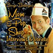George Bettinger's Mom & Pop Shop Interviews & Variety