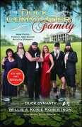 The Duck Commander Family: How Faith, Family, and Ducks Built a Dynasty