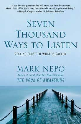 Seven Thousand Ways to Listen: Staying Close To What Is Sacred