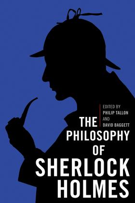 The Philosophy of Sherlock Holmes