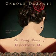 The Unruly Passions of Eugénie R.