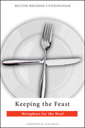 Keeping the Feast: Metaphors for the Meal