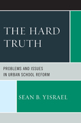 The Hard Truth: Problems and Issues in Urban School Reform