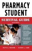 Pharmacy Student Survival Guide, Second Edition