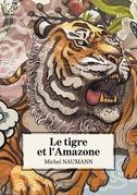 Le tigre et l'Amazone