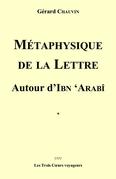 Métaphysique de la lettre  autour d'Ibn Arabi.