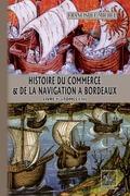 Histoire du Commerce et de la Navigation à Bordeaux (Livre Ier : tomes 1-2)