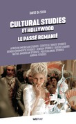 Cultural Studies et Hollywood. Le passé remanié