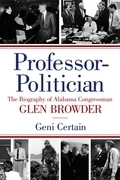 Professor-Politician: The Biography of Alabama Congressman Glen Browder