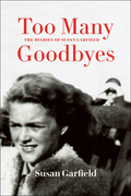 Too Many Goodbyes: The Diaries of Susan Garfield
