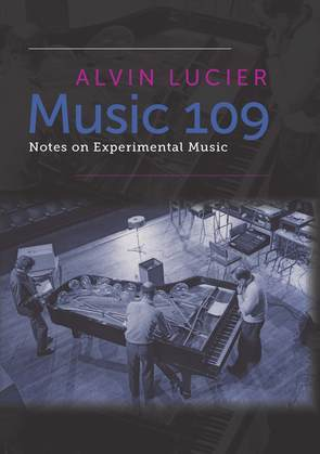 Music 109: Notes on Experimental Music