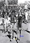 Mr le président dégage!