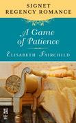 A Game of Patience: Signet Regency Romance (InterMix)