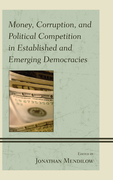 Money, Corruption, and Political Competition in Established and Emerging Democracies