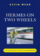 Hermes on Two Wheels: The Sociology of Bicycle Messengers