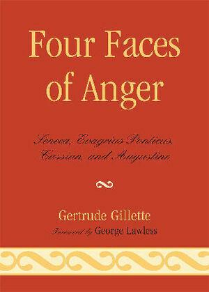 Four Faces of Anger: Seneca, Evagrius Ponticus, Cassian, and Augustine