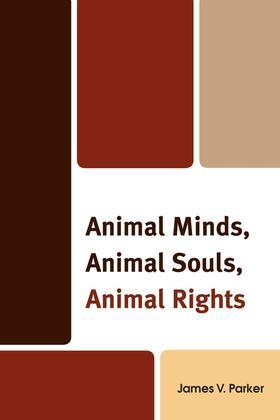 Animal Minds, Animal Souls, Animal Rights