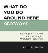What Do You Do Around Here Anyway?: Real-Life Discussion Generators for Wannabe Principals