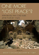 One More 'Lost Peace'?: Rethinking the Cold War After Twenty Years