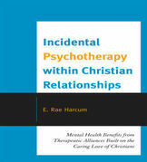 Incidental Psychotherapy within Christian Relationships: Mental Health Benefits from Therapeutic Alliances Built on the Caring Love of Christians