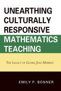 Unearthing Culturally Responsive Mathematics Teaching: The Legacy of Gloria Jean Merriex