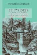 Les Pyrénées (ou voyages pédestres dans les régions de ces montagnes depuis l'Océan jusqu'à la Méditerranée) • Livre 2 :  Hautes-Pyrénées
