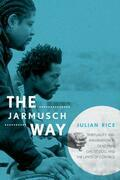 The Jarmusch Way: Spirituality and Imagination in Dead Man, Ghost Dog, and The Limits of Control