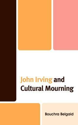 John Irving and Cultural Mourning