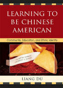 Learning to be Chinese American: Community, Education, and Ethnic Identity